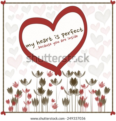 My heart is perfect because you are in it - Squared Word Art - stock photo