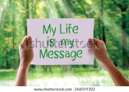 My Life is My Message card with nature background - stock photo