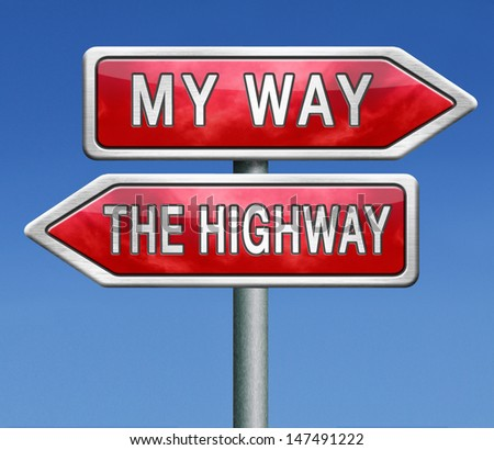 my way or no way take the highway absolutely not totally against access denied or no permission or getting a negative answer over my death body - stock photo