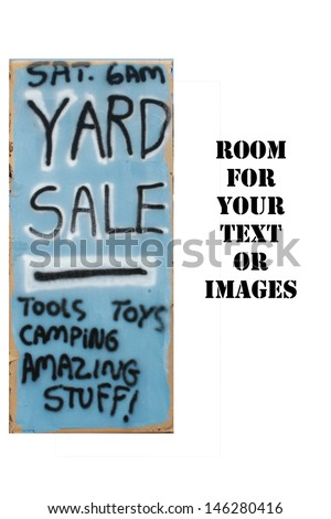My yard sale signs for this weeks upcoming Yard Sale. Large seven foot tall cardboard signs with house paint backgrounds and spray paint information to drive sales to my upcoming yard sale.