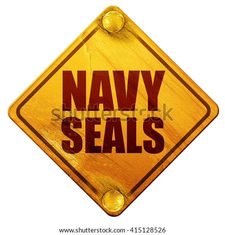 navy seals, 3D rendering, isolated grunge yellow road sign - stock photo