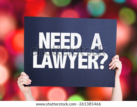 Need a Lawyer? card with bokeh background - stock photo