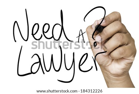 Need a Lawyer hand writing on black marker on transparent wipe board - stock photo