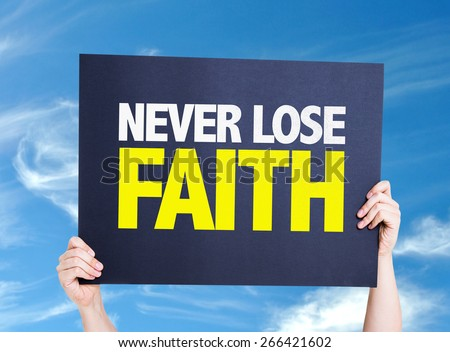 Never Lose Faith card with sky background - stock photo