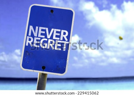 Never Regret sign with a beach on background - stock photo