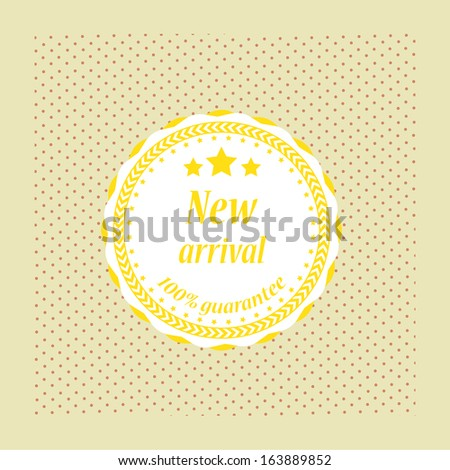 New arrival guarantee label, symbol, sign and sticker vintage style . jpg format.  - stock photo