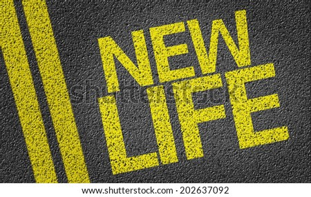New Life written on the road - stock photo