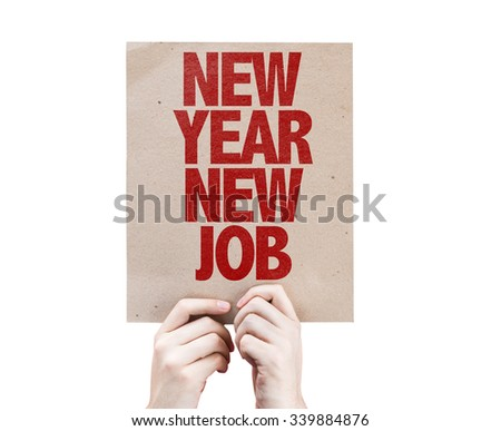 New Year New Job placard isolated on white - stock photo