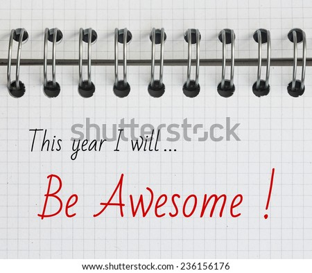 New Year Resolution, Be Awesome. - stock photo