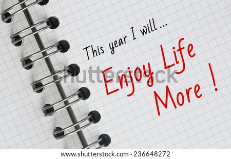New Year Resolution, Enjoy Life More. - stock photo