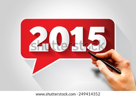 New Year 2015 text message bubble, business concept - stock photo