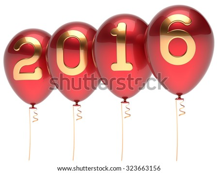New 2016 Years Eve balloons wintertime party decoration winter celebration adornment helium balloon red golden. Future planning calendar date greeting card banner advertisement. 3d render isolated - stock photo
