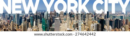 New York City Panoramic Manhattan Skyline With Text - stock photo