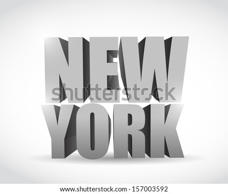 new york 3d text illustration design over a white background - stock photo