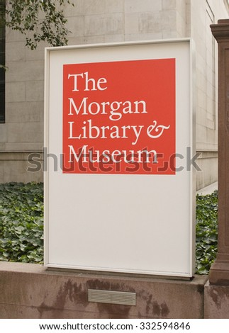 New York, New York, USA - October 25, 2015: Sign outside the Morgan Library and Museum. - stock photo