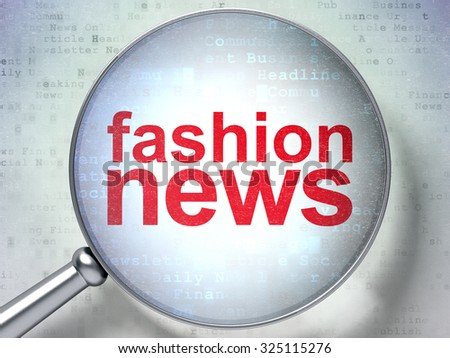 News concept: magnifying optical glass with words Fashion News on digital background - stock photo