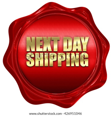 next day shipping, 3D rendering, a red wax seal - stock photo