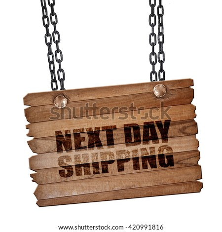 next day shipping, 3D rendering, wooden board on a grunge chain - stock photo
