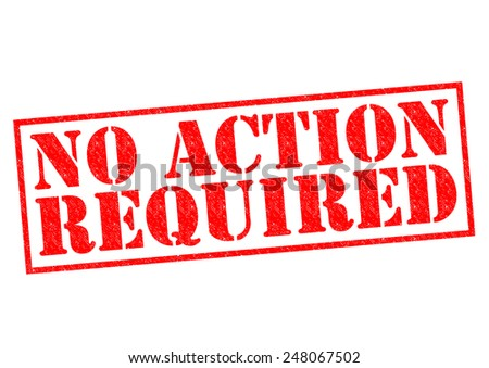 NO ACTION REQUIRED red Rubber Stamp over a white background. - stock photo