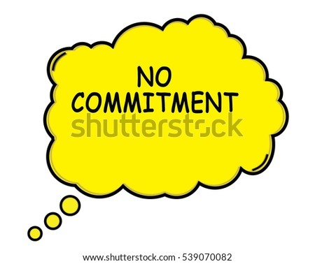 NO COMMITMENT speech thought bubble cloud text yellow.