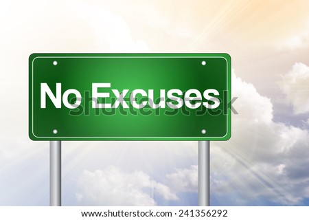 No Excuses Green Road Sign, business concept  - stock photo
