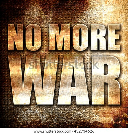 no more war, 3D rendering, metal text on rust background - stock photo
