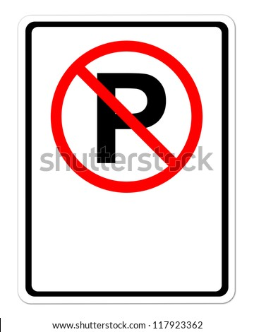 no parking sign blank for text on white background - stock photo