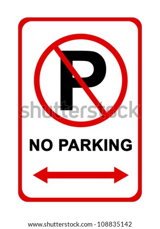 No Parking Sign for Use in Any Traffic Inference Isolated on White Background - stock photo