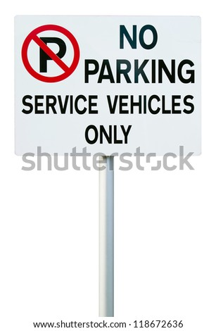 no parking sign (service vehicles only) isolated on white background - stock photo
