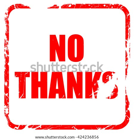 no thanks sign, red rubber stamp with grunge edges - stock photo