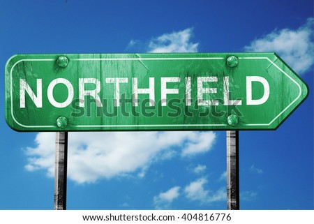 northfield road sign , worn and damaged look