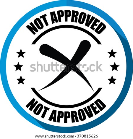 Not approved blue, Button, label and sign. - stock photo