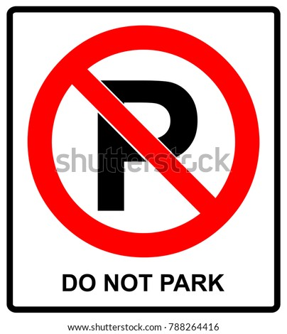 Not parking sign  do not park