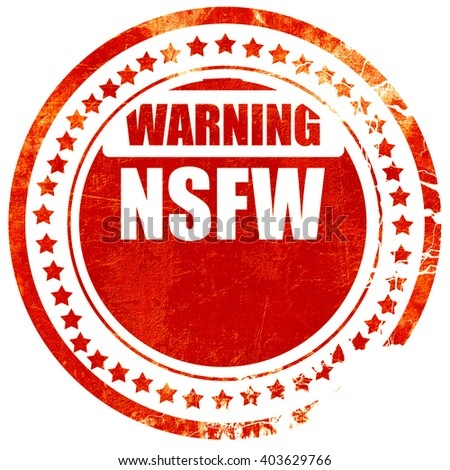Not safe for work sign, grunge red rubber stamp on a solid white - stock photo