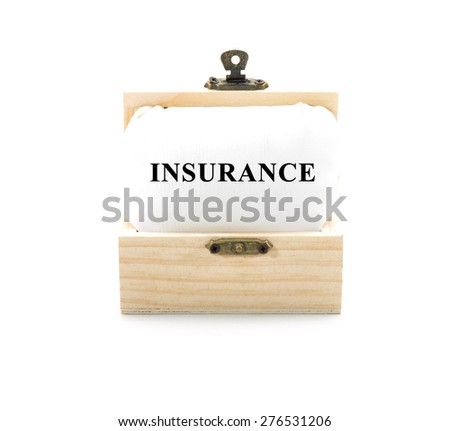 "Note with word ""INSURANCE"" in wooden chest isolated on white background - stock photo"