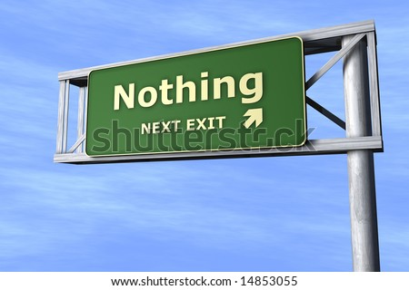 Nothing - Next exit - stock photo