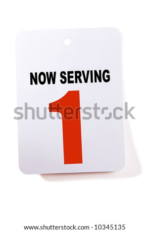 Now serving number one sign.  Isolated on white. - stock photo