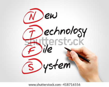 NTFS New Technology File System, acronym concept