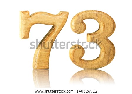 Number 73 from Teak wood on white background