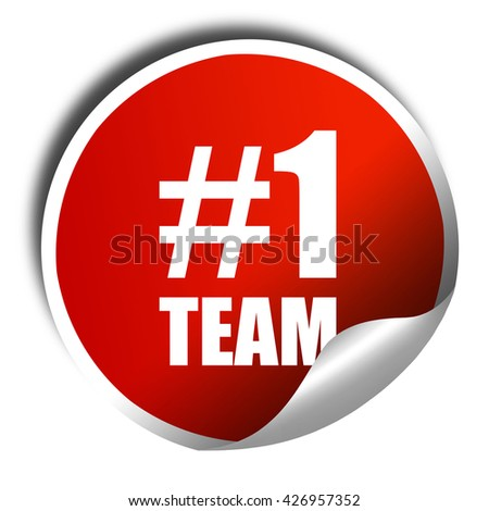 number one team, 3D rendering, a red shiny sticker - stock photo