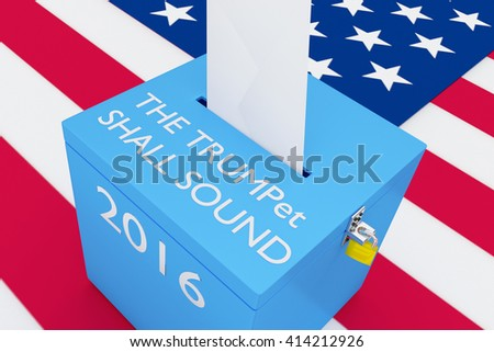 "NYC - APRIL 30,2016: 3D illustration of ""THE TRUMPet SHALL SOUND"", ""2016"" scripts on a ballot , with US flag as a background. Election Concept. From a verse in the New Testament (1 Corinthians 15:52)."