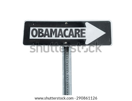 Obamacare direction sign isolated on white - stock photo
