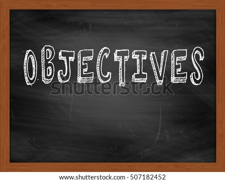 OBJECTIVES hand writing chalk text on black chalkboard