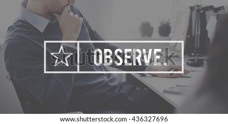 Observe Examine Analyze Inspect Observe Concept - stock photo