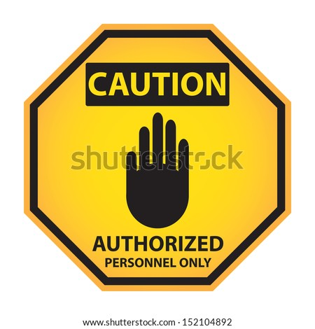 Octagon yellow and black caution with authorized personnel only text and sign isolated on white background.-jpg format - stock photo
