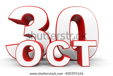 October 30. 3d text on white background. 3D illustration.