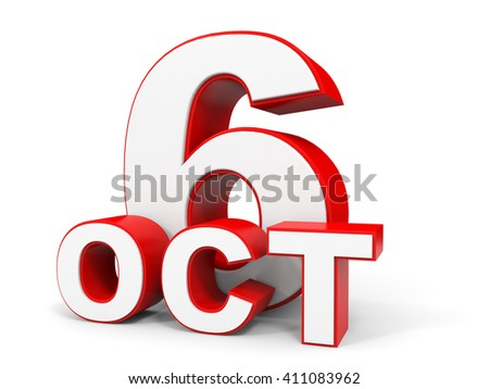 October 6. 3d text on white background. 3d illustration.