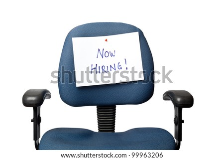 Office chair with a NOW HIRING sign isolated on white background - stock photo