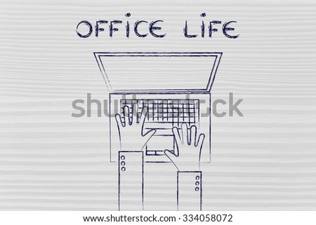 office life and working hours: flat style illustration of hands typing on a laptop