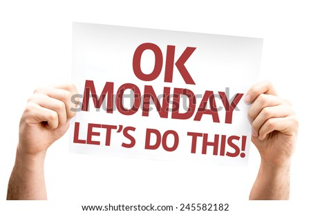 Ok Monday Let's Do This! card isolated on white background - stock photo